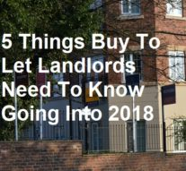 5 Things Buy To Let Landlords Need To Know Going Into 2018