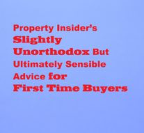 Property Insider's Slightly Unorthodox But Ultimately Sensible Advice for First Time Buyers