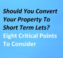 Should You Convert Your Property To Short Term Lets? Eight Critical Points To Consider