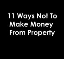 11 Ways Not To Make Money From Property