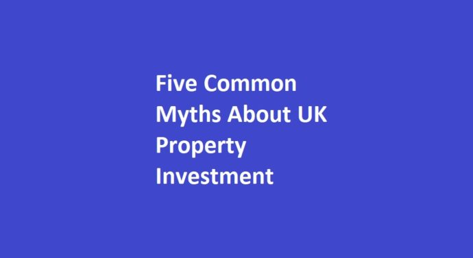 Five Common Myths About UK Property Investment