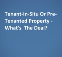 Tenant-In-Situ Or Pre-Tenanted Property – What's The Deal?