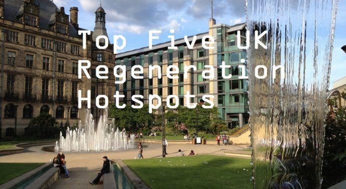 Top Five UK Regeneration Hotspots