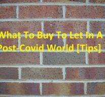 What To Buy To Let In A Post-Covid World [Tips]