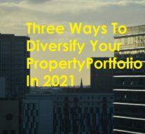 Three Ways To Diversify Your Property Portfolio In 2021